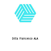 Ditta Francesco ALA