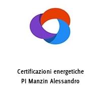 Certificazioni energetiche PI Manzin Alessandro