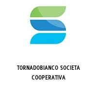 TORNADOBIANCO SOCIETA COOPERATIVA