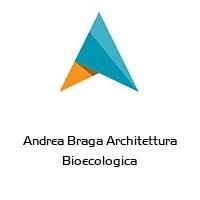 Andrea Braga Architettura Bioecologica