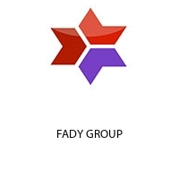 FADY GROUP