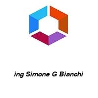 ing Simone G Bianchi