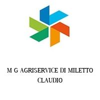 M G AGRISERVICE DI MILETTO CLAUDIO