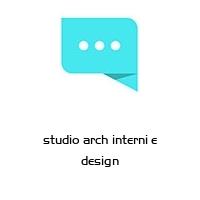 studio arch interni e design