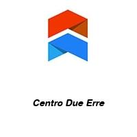 Centro Due Erre