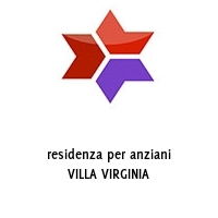 residenza per anziani VILLA VIRGINIA