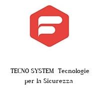 TECNO SYSTEM  Tecnologie per la Sicurezza