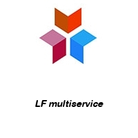 LF multiservice