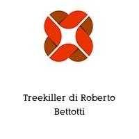 Treekiller di Roberto Bettotti