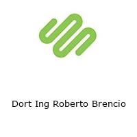 Dort Ing Roberto Brencio