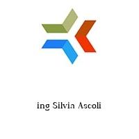 ing Silvia Ascoli