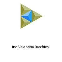 Ing Valentina Barchiesi