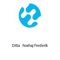 Ditta   hoxhaj Frederik