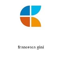 francesca gini