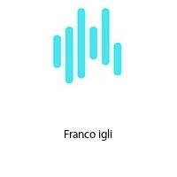 Franco igli