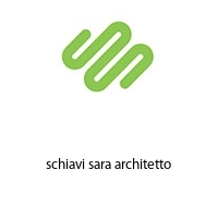 schiavi sara architetto