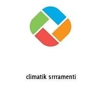 climatik srrramenti