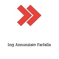 Ing Annunziato Farfalla