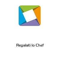 Regalati lo Chef
