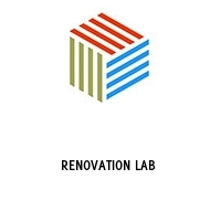 RENOVATION LAB