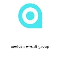 medusa eventi group