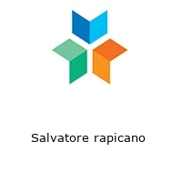 Salvatore rapicano