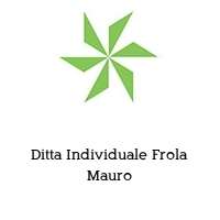 Ditta Individuale Frola Mauro