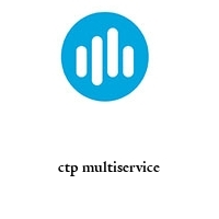 ctp multiservice