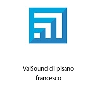 ValSound di pisano francesco