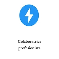 Colaboratrice profesionista