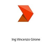 Ing Vincenzo Girone