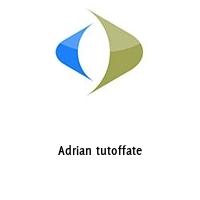 Adrian tutoffate