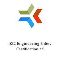 ESC Engineering Safety Certification srl