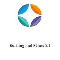 Building and Plants Srl