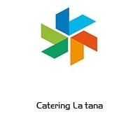 Catering La tana