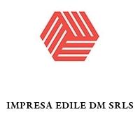 IMPRESA EDILE DM SRLS