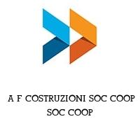 A F COSTRUZIONI SOC COOP SOC COOP