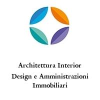 Architettura Interior Design e Amministrazioni Immobiliari