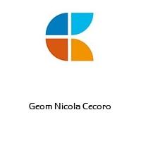 Geom Nicola Cecoro
