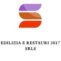 EDILIZIA E RESTAURI 2017 SRLS