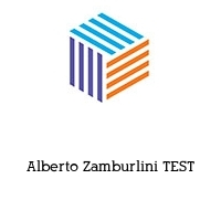 Alberto Zamburlini TEST