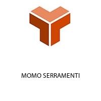 MOMO SERRAMENTI