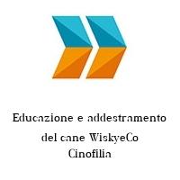 Educazione e addestramento del cane WiskyeCo Cinofilia