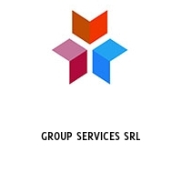 GROUP SERVICES SRL