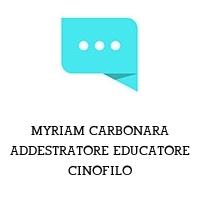 MYRIAM CARBONARA ADDESTRATORE EDUCATORE CINOFILO