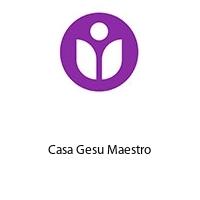 Casa Gesu Maestro
