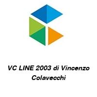 VC LINE 2003 di Vincenzo Colavecchi