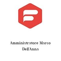 Amministratore Marco Dell'Anna
