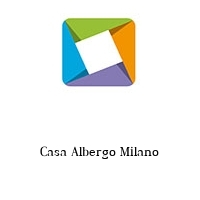 Casa Albergo Milano