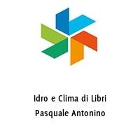 Idro e Clima di Libri Pasquale Antonino